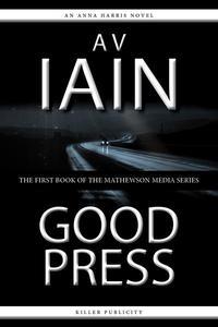 Good Press: An Anna Harris Novel