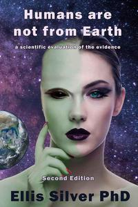 Humans Are Not From Earth (Second Edition)