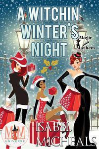 A Witchin' Winter's Night: Magic and Mayhem Universe