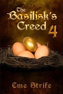 The Basilisk's Creed: Volume Four (The Basilisk's Creed #1)
