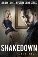 Shakedown: Johnny Liddell Mystery Crime Series