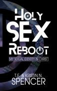Holy Sex Reboot: My Sexual Identity in Christ