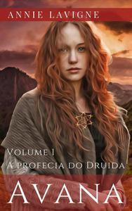 Avana, volume 1: A profecia do Druida