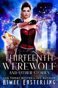 Thirteenth Werewolf and Other Stories