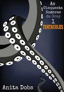 As Cinquenta Sombras de Grey 1 - Tentáculos
