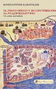 El Fuego Griego y su contribución al poder bizantino