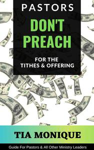 Pastors Don't Preach For The Tithes & Offering