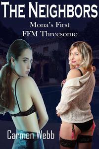 The Neighbors: Mona's First FFM Threesome
