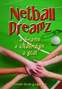 Netball Dreamz - a Season a Challenge a Goal