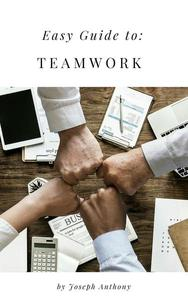 Easy Guide to: Teamwork