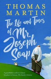 The Life and Times of Mr. Joseph Soap