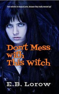 Don't Mess With This Witch