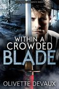 Within a Crowded Blade