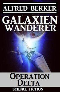 Galaxienwanderer – Operation Delta
