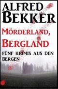 Fünf Krimis aus den Bergen: Mörderland, Bergland