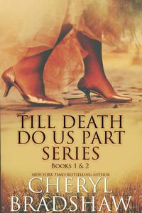Till Death do us Part Series, Books 1-2