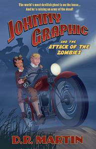 Johnny Graphic and the Attack of the Zombies
