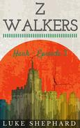 Z Walkers: Hank - Episode 3