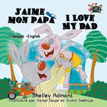 J'aime mon papa I Love My Dad (French English Bilingual Children's Book)