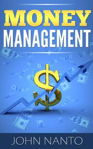 Money Management: Managing Your Money The Correct Way