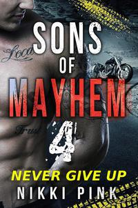 Sons of Mayhem 4: Never Give Up