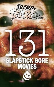 Trends of Terror 2019: 131 Slapstick Gore Movies