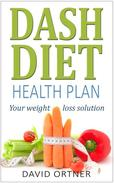 The DASH Diet for Beginners: Your Guide to Weight Loss and Healthy Living