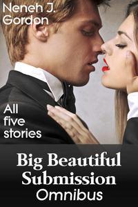 Big Beautiful Submission Omnibus (BBW BDSM erotic romance)