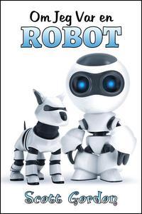 Om Jeg Var en Robot