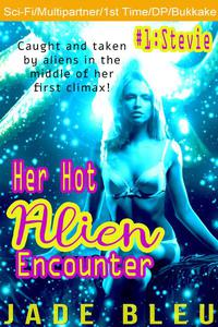 Her Hot Alien Encounter #1: Stevie