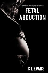 Fetal Abduction