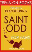 Saint Odd: A Novel By Dean Koontz (Trivia-On-Books)