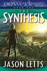 Powerless: The Synthesis