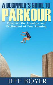 A Beginner's Guide to Parkour