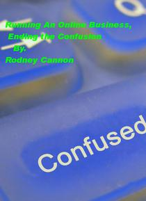Running An Online Business, Ending the Confusion