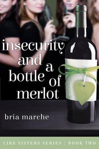 Insecurity and a Bottle of Merlot