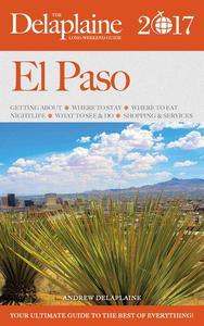 El Paso - The Delaplaine 2017 Long Weekend Guide