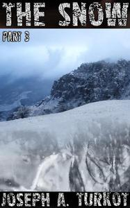 The Snow - Part 3