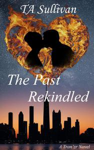The Past Rekindled