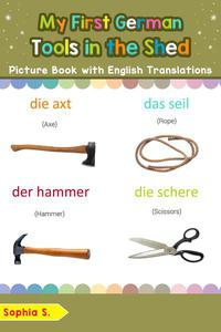 My First German Tools in the Shed Picture Book with English Translations