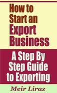 How to Start an Export Business: A Step By Step Guide to Exporting