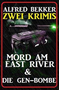 Zwei Krimis: Mord am East River & Die Gen-Bombe