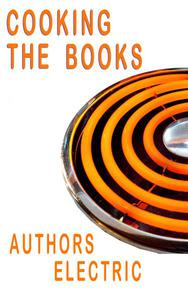 Cooking The Books - An Authors Electric Anthology