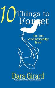 10 Things to Forget: To be Creatively Free