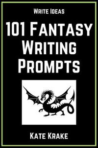 101 Fantasy Writing Prompts