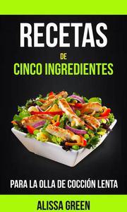 Recetas de cinco ingredientes para la olla de cocción lenta