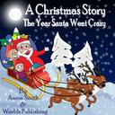 Christmas Story: The Year Santa went Crazy