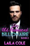 The Old Fashioned Billionaire - Book 2