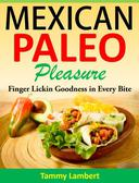 Mexican Paleo Pleasure: Finger Lickin' Goodness in Every Bite