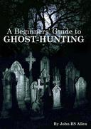 A Beginners' Guide to Ghost Hunting